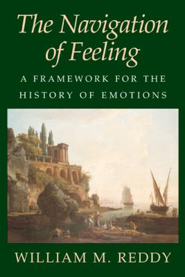 The Navigation of Feeling: A Framework for the History of Emotions 9780521004725