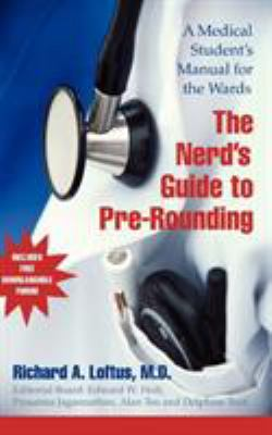 The Nerd's Guide to Pre-Rounding: A Medical Student's Manual to the Wards 9780521676755