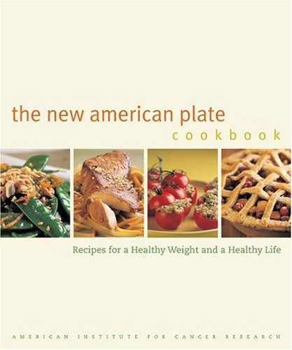 The New American Plate Cookbook: Recipes for a Healthy Weight and a Healthy Life 9780520242340