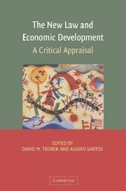 The New Law and Economic Development: A Critical Appraisal 9780521860215