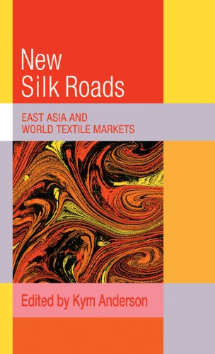 The New Silk Roads: East Asia and World Textile Markets 9780521392785