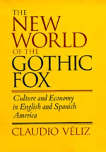 The New World of the Gothic Fox 9780520083165