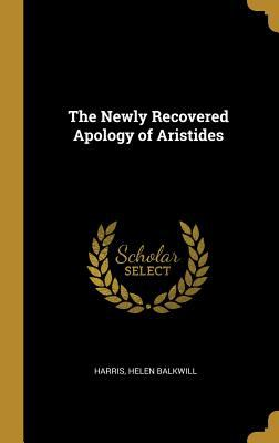 The Newly Recovered Apology of Aristides