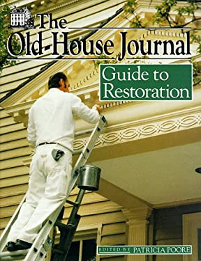 The Old-House Journal Guide to Restoration 9780525935513