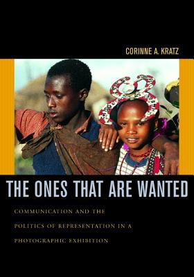 The Ones That Are Wanted: Communication and the Politics of Representation in a Photographic Exhibition 9780520222823