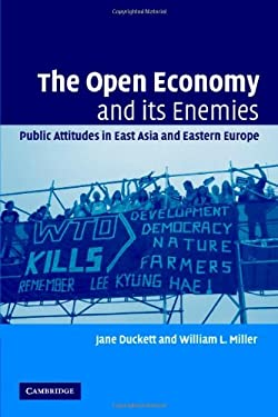 The Open Economy and Its Enemies: Public Attitudes in East Asia and Eastern Europe 9780521864060