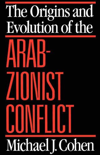 The Origins and Evolution of the Arab-Zionist Conflict 9780520065987