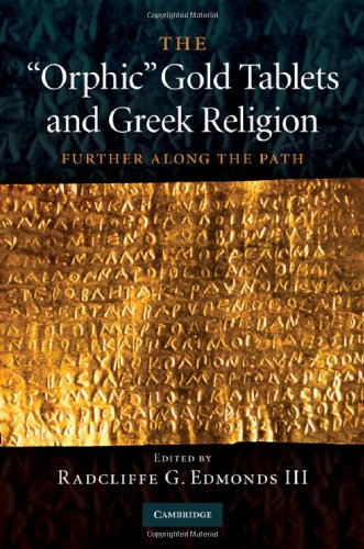 The 'Orphic' Gold Tablets and Greek Religion: Further Along the Path 9780521518314