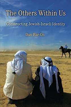 The Others Within Us: Constructing Jewish-Israeli Identity 9780521708289