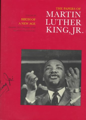 The Papers of Martin Luther King, JR.: Volume III: Birth of a New Age, December 1955-December 1956 9780520079526