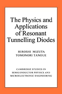 The Physics and Applications of Resonant Tunnelling Diodes 9780521432184