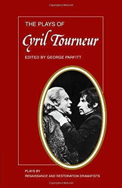 The Plays of Cyril Tourneur: The Revenger's Tragedy, the Atheist's Tragedy 9780521292351