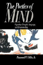 The Poetics of Mind: Figurative Thought, Language, and Understanding 9780521419659