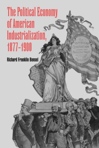 The Political Economy of American Industrialization, 1877 1900 9780521776042