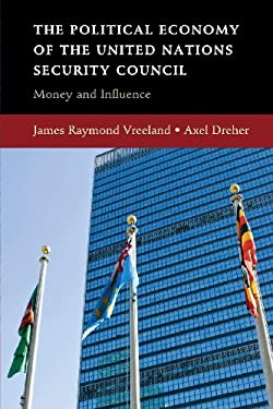 The Political Economy of the United Nations Security Council: Money and Influence 9780521740067