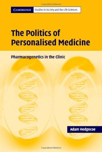The Politics of Personalised Medicine: Pharmacogenetics in the Clinic 9780521841771