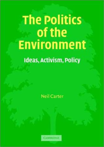The Politics of the Environment: Ideas, Activism, Policy 9780521469944