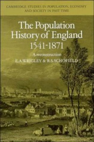 The Population History of England 1541-1871: A Reconstruction 9780521356886