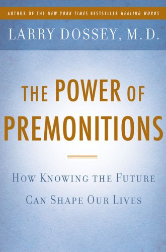 The Power of Premonitions: How Knowing the Future Can Shape Our Lives 9780525951162