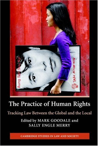The Practice of Human Rights: Tracking Law Between the Global and the Local 9780521865173