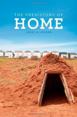 The Prehistory of Home 9780520272217