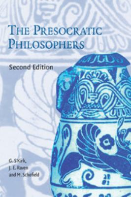 The Presocratic Philosophers: A Critical History with a Selcetion of Texts - 2nd Edition
