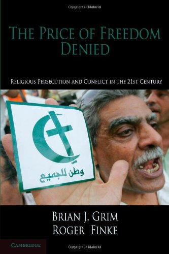 The Price of Freedom Denied: Religious Persecution and Conflict in the Twenty-First Century 9780521146838