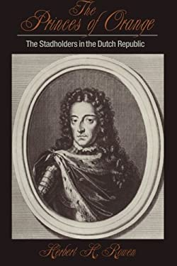 The Princes of Orange: The Stadholders in the Dutch Republic 9780521396530