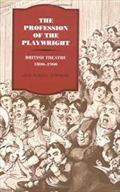 The Profession of the Playwright: British Theatre, 1800 1900 1735448