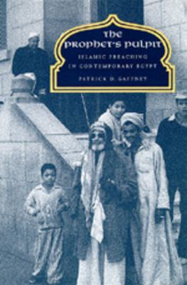 The Prophet's Pulpit: Islamic Preaching in Contemporary Egypt 9780520084728