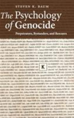 The Psychology of Genocide: Perpetrators, Bystanders, and Rescuers 9780521886314