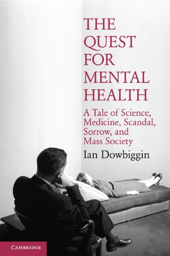 The Quest for Mental Health: A Tale of Science, Medicine, Scandal, Sorrow, and Mass Society 9780521688680