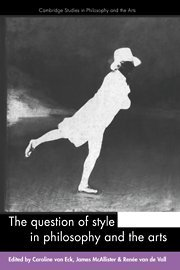 The Question of Style in Philosophy and the Arts 9780521473415