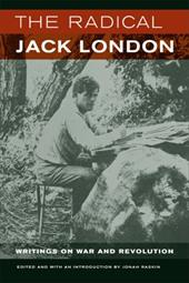 The Radical Jack London: Writings on War and Revolution 1715103