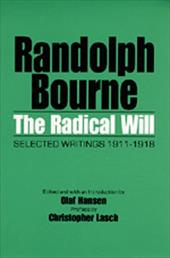 The Radical Will: Selected Writings, 1911-1918 1709446