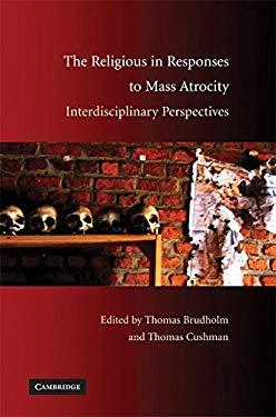 The Religious in Responses to Mass Atrocity: Interdisciplinary Perspectives 9780521518857