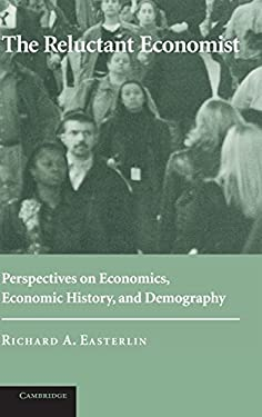 The Reluctant Economist: Perspectives on Economics, Economic History, and Demography 9780521829748