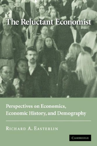 The Reluctant Economist: Perspectives on Economics, Economic History, and Demography 9780521685115