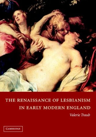 The Renaissance of Lesbianism in Early Modern England 9780521448857