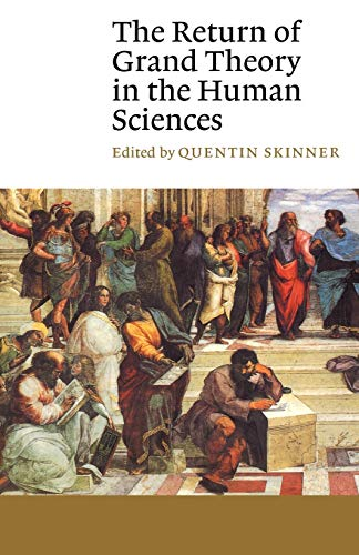 The Return of Grand Theory in the Human Sciences 9780521398336
