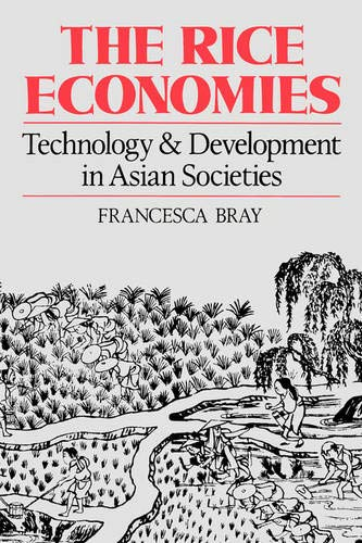 The Rice Economies: Technology and Development in Asian Societies 9780520086203