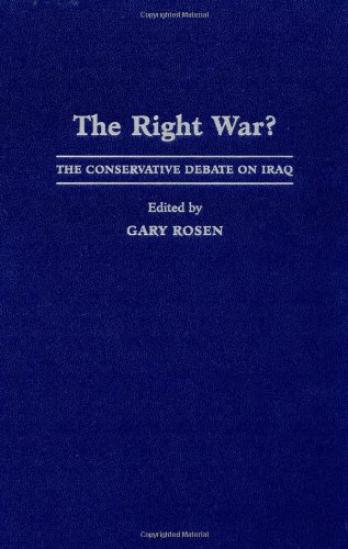 The Right War?: The Conservative Debate on Iraq 9780521856812