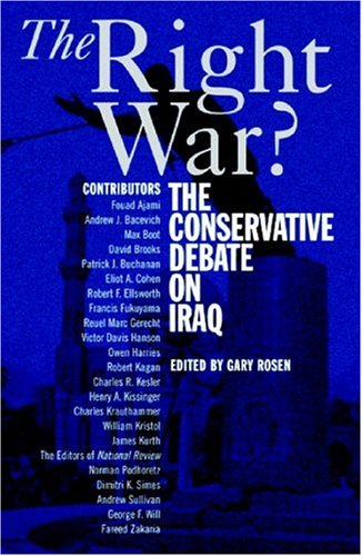 The Right War?: The Conservative Debate on Iraq 9780521673181