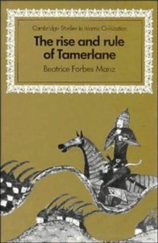 The Rise and Rule of Tamerlane 9780521345958