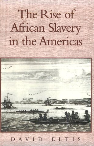 The Rise of African Slavery in the Americas 9780521655484