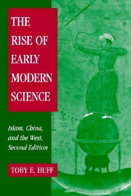 The Rise of Early Modern Science: Islam, China and the West 9780521529945