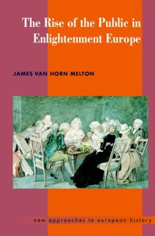 The Rise of the Public in Enlightenment Europe 9780521469692