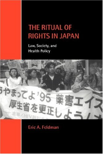 The Ritual of Rights in Japan: Law, Society, and Health Policy 9780521779647