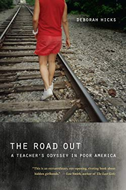 The Road Out: A Teacher's Odyssey in Poor America 9780520266490