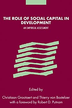 The Role of Social Capital in Development: An Empirical Assessment 9780521065795